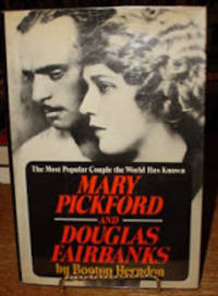 Mary Pickford and Douglas Fairbanks:  The Most Popular Couple the World  Has Ever Known