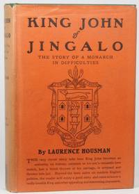 image of KING JOHN OF JINGALO. THE STORY OF A MONARCH IN DIFFICULTIES