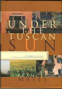 image of Under The Tuscan Sun: At Home In Italy
