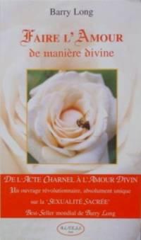 Faire l'Amour de manière divine (French Edition)