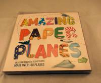 Amazing Paper Planes - Bn 10 Flying Folds In 32 Patterns, Make Over 100 Planes