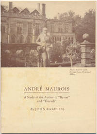 """Andre Maurois: A Study of the Author of """"Byron"""" and """"Disraeli."""""""