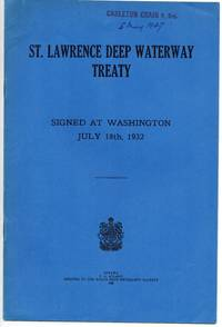 St. Lawrence Deep Waterway Treaty: Signed at Washington, July 18th, 1932.