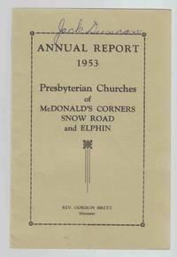 Annual Report 1953 Presbyterian Churches of Mcdonald's Corners, Snow Road  and Elphin