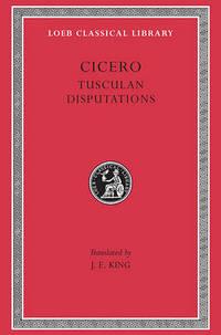 Philosophical Treatises: v. 18: Tusculan Disputations