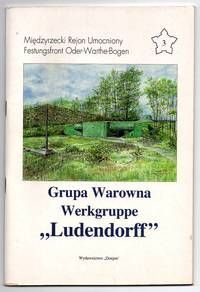 "Grupa Warowna Werkgruppe; The Fortified Group ""Ludendorf"""
