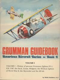 Grumman guidebook Volume One. (American aircraft series ; book 4)