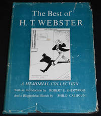 image of The Best of H. T. Webster: A Memorial Collection; With a Preface by Robert E. Sherwood and a Biographical Sketch by Philo Calhoun