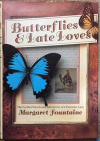 image of Butterflies and Late Loves: The Further Travels and Adventures of a Victorian Lady