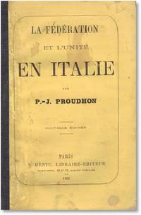 La Féderation et L'unité en Italie. Nouvelle Edition
