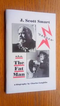 J. Scott Smart aka The Fat Man