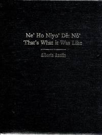 NE' HO NIYO' DE: NO' THAT'S WHAT IT WAS LIKE