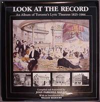Look at the Record: An Album of Toronto's Lyric Theatres 1825-1984
