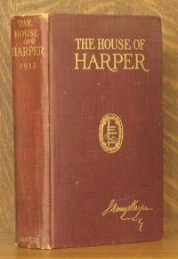 THE HOUSE OF HARPER; a century of publishing in Franklin Square, with portraits