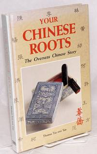 Your Chinese roots; the overseas Chinese story