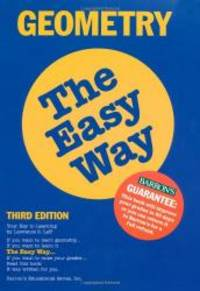 Geometry the Easy Way (Barron's E-Z) by Lawrence S. Leff - 1997-07-01 - from Books Express (SKU: 0764101102n)