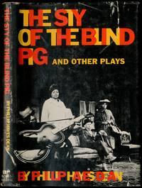 The Sty of the Blind Pig and Other Plays by  Phillip Hayes DEAN - First Edition - 1973 - from Between the Covers- Rare Books, Inc. ABAA (SKU: 424403)