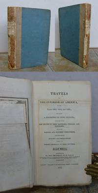 TRAVELS IN THE INTERIOR OF AMERICA, IN THE YEARS 1809, 1810, AND 1811; Including a Description of Upper Louisiana, Together with the States of Ohio, Kentucky, Indiana, and Tennesse, with the Illinois and Western Territories.
