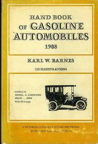 Hand Book of Gasoline Automobiles for the Information of the Public who are interested in their manufacture and use, 1908