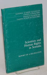 Scientists and Human Rights in Somalia; Report of a Delegation
