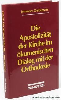 Die Apostolizität der Kirche im Ökumenischen Dialog mit der Orthodoxie. Der Beitrag...