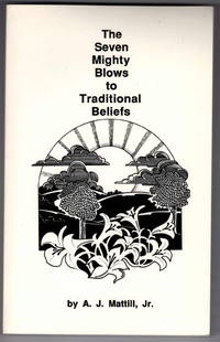 The Seven Mighty Blows to Traditional Beliefs