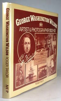 George Washington Wilson. Artist and Photographer 1823-93