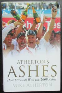 image of Atherton's Ashes: How England Won the 2009 Ashes