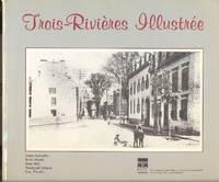 Trois-Rivières Illustrée by  Guy  Normand  /  TOUPIN - Paperback - 1984 - from Librairie la bonne occasion and Biblio.com
