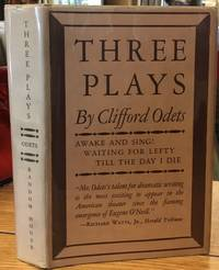 image of Three Plays : Awake and Sing. Waiting for Lefty. Till the Day I Die