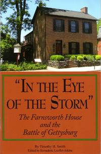 'In The Eye Of The Storm' The Farnsworth House And The Battle Of Gettysburg