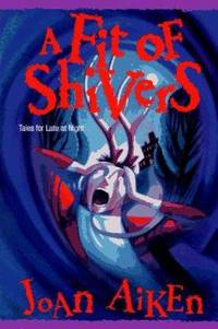 A Fit of Shivers : Tales for Late at Night