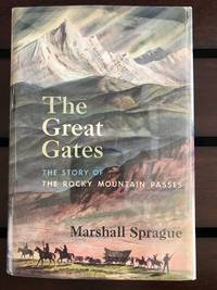image of The great gates; the story of the Rocky Mountain passes