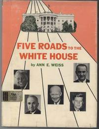 FIVE ROADS TO THE WHITE HOUSE