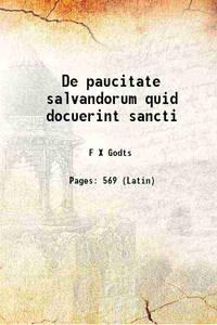 De paucitate salvandorum quid docuerint sancti 1899