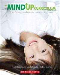 The MindUP Curriculum: Grades PreK?2: Brain-Focused Strategies for Learning?and Living