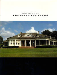 Palmetto Golf Club: The First 100 Years