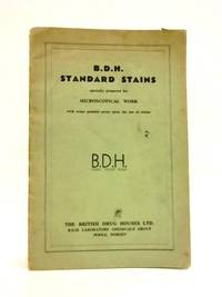 B.D.H. Standard Stains: Specially Prepared for Microscopical Work