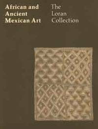 African and ancient Mexican art: The Loran Collection [exhibited at the M. H. de Young Memorial...