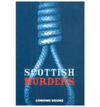 Scottish Murders by Judy Hamilton - Paperback - 1999 - from Bookbarn International (SKU: 1030215)