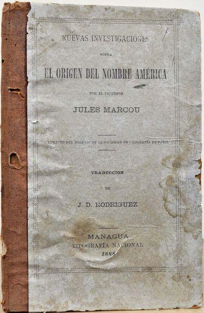 Managua, Nicaragua: Tipografia Nacional, 1888. Book. Very good- condition. Hardcover. First Edition....