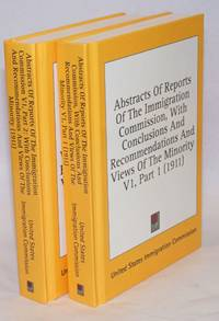 Abstracts of reports of the Immigration commission, with conclusions and recommendations and views of the minority. V. 1, part 1 and 2
