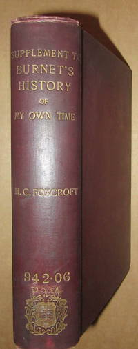 A supplement to Burnet's History of my own time; derived from his original memoirs, his...