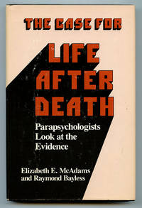 image of The Case For Life After Death: Parapsychologists Look at the Evidence
