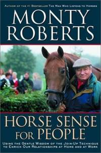 image of Horse Sense for People : Using the Gentle wisdom of the Join-Up Technique to Enrich Our Relationship at Home and at Work