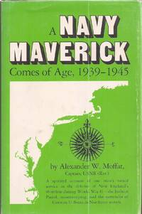image of A Navy Maverick Comes of Age, 1939-1945