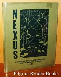 Nexus, Being the Ninth Volume and the Issue of 1938 (Pembroke Collegiate  and Vocational Institute)
