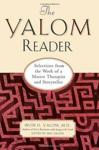 The Yalom Reader Selections From The Work Of A Master Therapist And Storyteller