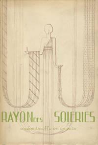 Rayon des Soieries Opéra-Bouffe en Un Acte Livret de Nino ... La Partition Chant et Piano Prix Net : 12 Francs. [Piano-vocal score]