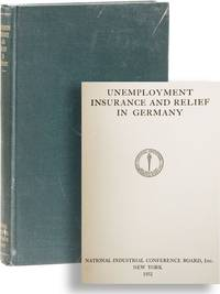Unemployment Insurance and Relief in Germany by NATIONAL INDUSTRIAL CONFERENCE BOARD - First Edition - 1932 [but 1933?] - from Lorne Bair Rare Books and Biblio.com